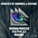 Kenneth G Vs. Hardwell & Joeysuki - Bazinga Munster (Madness Mashup)
