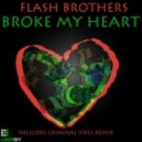 Flash Brothers - Broke My Heart (Original Mix)
