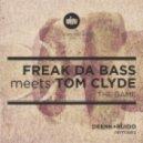 Freak Da Bass & Tom Clyde - The Game