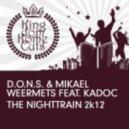 D.O.N.S., Mikael Weeremts Feat. Kadoc -  The Nighttrain 2k12 (Yves Murasca & Ezzy Safaris Summer Vibe)