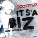 Scooter - It's A Biz (Ain't Nobody) (Extended Mix)