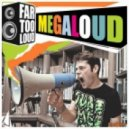 Megaloud -  Far Too Loud (Sidestep re-step)