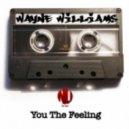 Wayne Williams - You The Feeling (Vocal Mix)