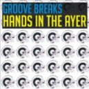 Groove Breaks - Hands in the Ayer (Original Mix)