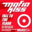 Mafia Kiss - Fall To The Floor (Vote for  Breakspoll 2012)