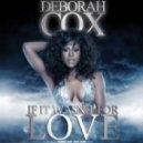 Deborah Cox - If It Wasn't For Love (Promise Land Remix)