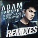Adam Lambert - Better Than I Know Myself (Robert Marvin & Shearer Remix)