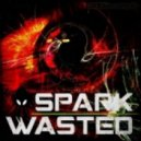 Spark - Wasted (Original Mix)