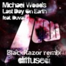 Michael Woods feat. Duvall - Last Day On Earth (BlackRazor remix)