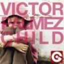 Victor Palmez - Child (Original Cut)