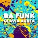 Da Funk - Clavia Aurea (Bescheerer, Szenasi Remix)
