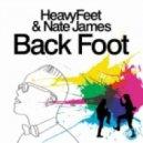 HeavyFeet,  Nate James  - Back Foot (Wideboys Dub)
