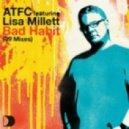 ATFC Feat. Lisa Millett - Bad Habit (ATFC Classic Re Visit)
