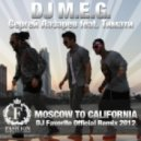 DJ M.E.G. feat. Сергей Лазарев & Тимати - Moscow to California