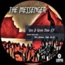 The Messenger - You B Good Now (Original Mix)