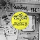 No Artificial Colours - Breakfast In Manhattan (Original Mix)