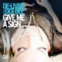 De-Liver Feat. Dee Dee - Give Me a Sign