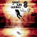 Good Lyfe Addikts  - Waking Lyfe