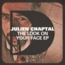 Julien Chaptal - The Look On Your Face