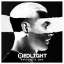 Redlight - Switch It Off
