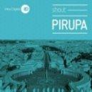 Pirupa  -  Shout