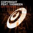Copyright, Yasmeen - Say My Name