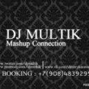 Rihanna ft.David Guetta vs.Dj Tarantino & DJ x X x - Right Now  (DJ Multik Mash-Up)