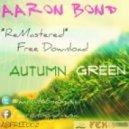 Aaron Bond - Autumn Green  ()
