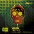 Vandal - Ulysses  (Electric Soulside Remix)