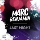 Marc Benjamin - Last Night  (Original Mix)
