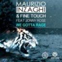 Fine Touch, Maurizio Inzaghi, Jonny Rose, Reebs - We Gotta Rage Feat. Jonny Rose  (Reebs Remix)