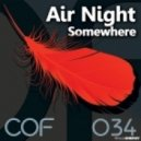Air Night - Somewhere  (Original Mix)