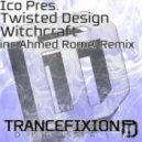 Ico pres. Twisted Design - Witchcraft  (Original Mix)