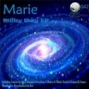 Marie -  Milky Way  (Loquai Remix)