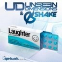 Unseen Dimensions & Shake - Laughter  (Original Mix)