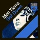 Mell Tierra - Get Down  (Original Mix)