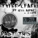 Tyler Clark ft ClarK and Jess Abran - Past This  (Wild Past Mix)