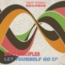 Dirty Disciples - Let Yourself Go  (Original Club Mix)