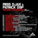 Miss Djax & Patrick Dsp - Techno Crusaders  (Chris Liberator Sterling Moss Remix)