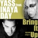 Yass, Inaya Day - Bring It Up