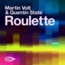 Martin Volt & Quentin State - Roulette