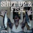 P0gman - Shut Up & Fish