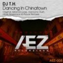 DJ T.H. - Dancing In Chinatown
