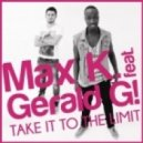 Max K. Feat. Gerald G! - Take It To The Limit