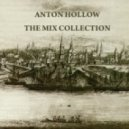 Anton HOLLOW - The Mix Collection 05.13