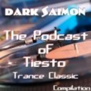 Dark Saimon - The Podcast of Tiesto [Compilation] ()