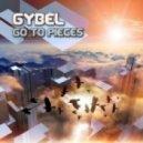 Gybel - Go To Pieces