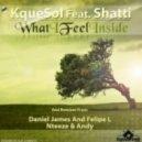 Kquesol feat Shatti - What I Feel Inside