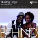 Hunting Dogs - Behind feat Amilliah & Kibby