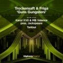 Trockensaft & Friga - Guns Gungsters